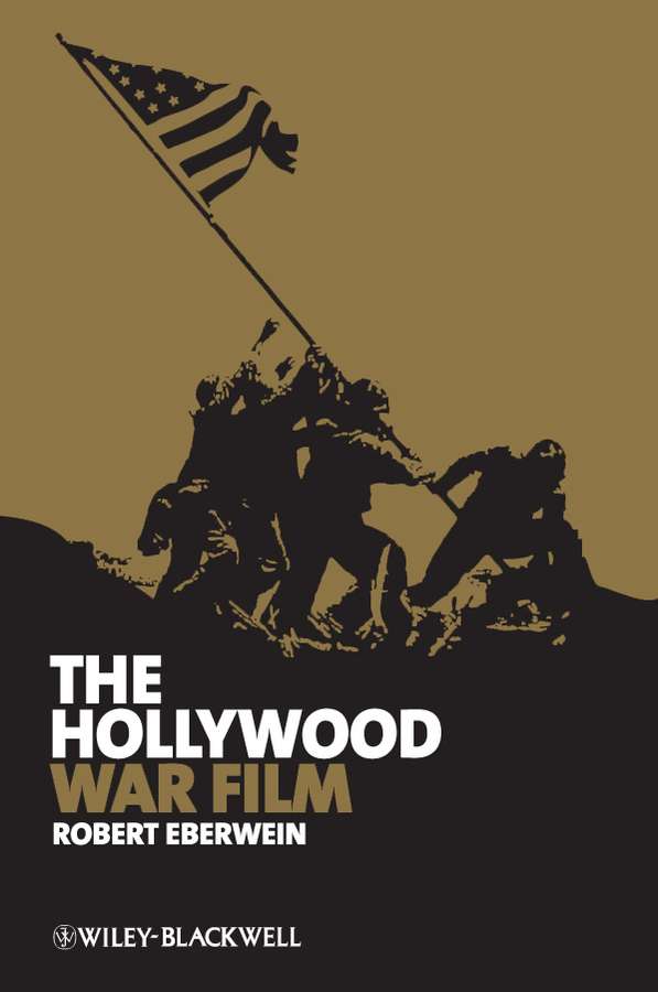 Robert Eberwein The Hollywood War Film cold war the