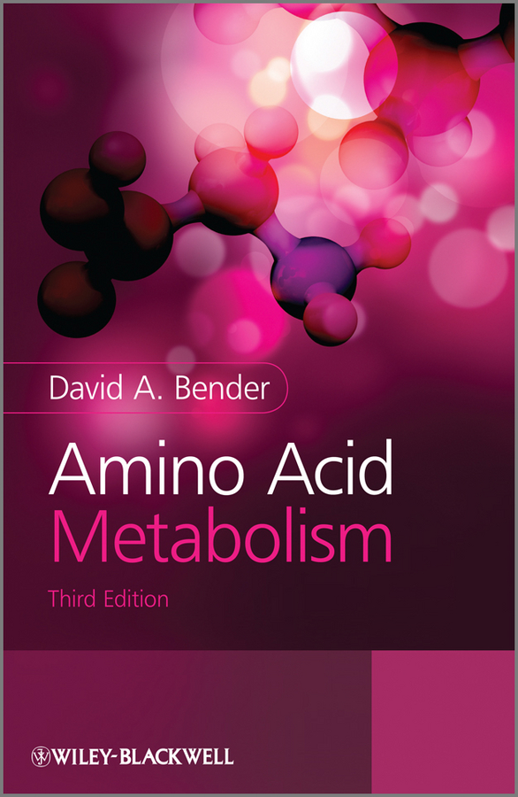 Фото - David A. Bender Amino Acid Metabolism rokita steven e oxidation of amino acids peptides and proteins kinetics and mechanism
