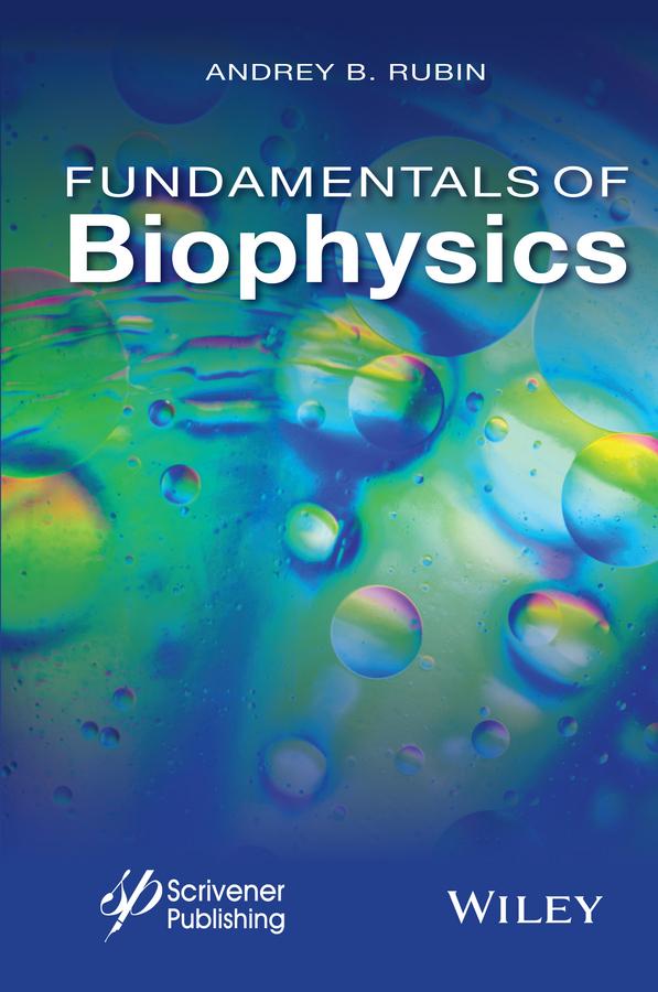 Andrey Rubin B. Fundamentals of Biophysics