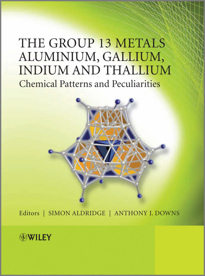 Downs Anthony J. The Group 13 Metals Aluminium, Gallium, Indium and Thallium. Chemical Patterns and Peculiarities ghosh abhik arrow pushing in inorganic chemistry a logical approach to the chemistry of the main group elements