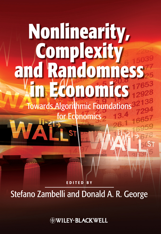 George Donald A.R. Nonlinearity, Complexity and Randomness in Economics. Towards Algorithmic Foundations for Economics free shipping 10pcs lot mr84 mr84z mr84zz 4x8x3 mm deep groove ball bearings miniature model bearing mr84 l 840 zz