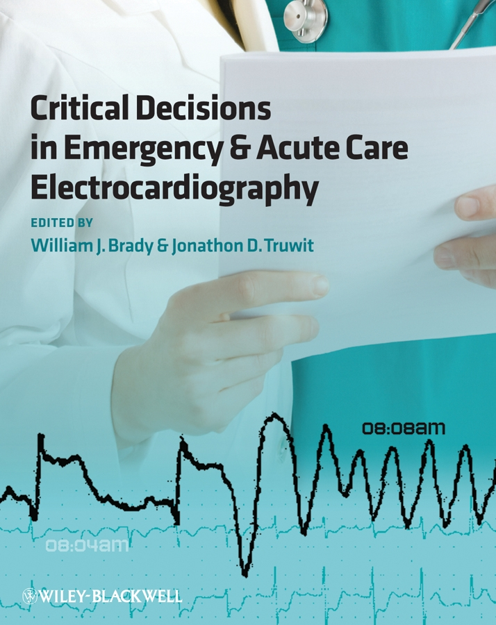 Truwit Jonathon D. Critical Decisions in Emergency and Acute Care Electrocardiography hackett timothy b veterinary emergency and critical care procedures enhanced edition