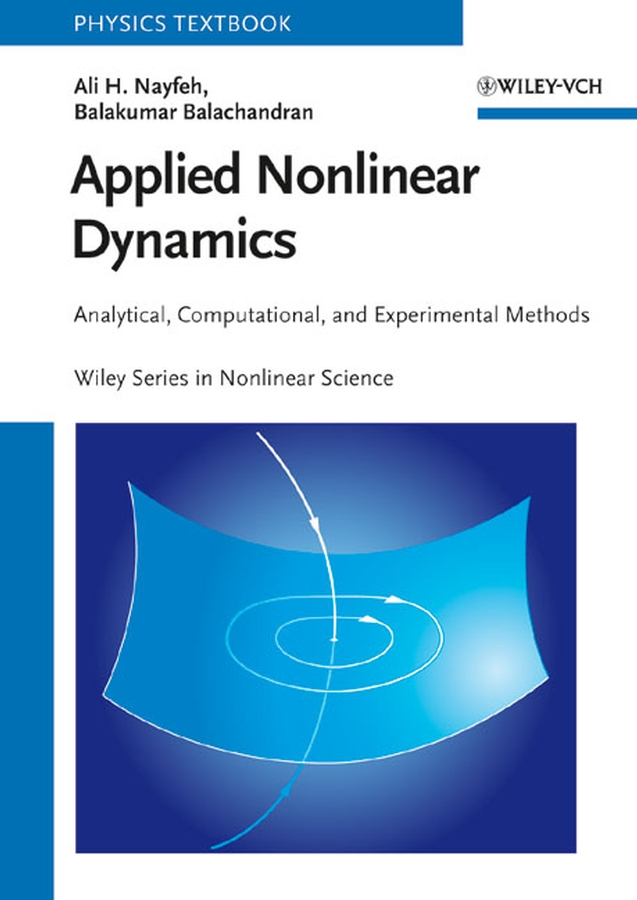 Balachandran Balakumar Applied Nonlinear Dynamics. Analytical, Computational and Experimental Methods pesenson misha meyer multiscale analysis and nonlinear dynamics from genes to the brain