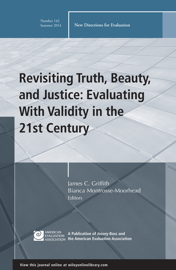 Montrosse-Moorhead Bianca Revisiting Truth, Beauty,and Justice: Evaluating With Validity in the 21st Century. New Directions for Evaluation, Number 142 phytochemical screening and the evaluation