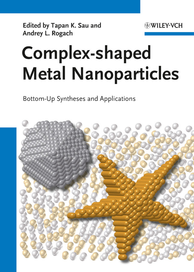 Sau Tapan K. Complex-shaped Metal Nanoparticles. Bottom-Up Syntheses and Applications все цены