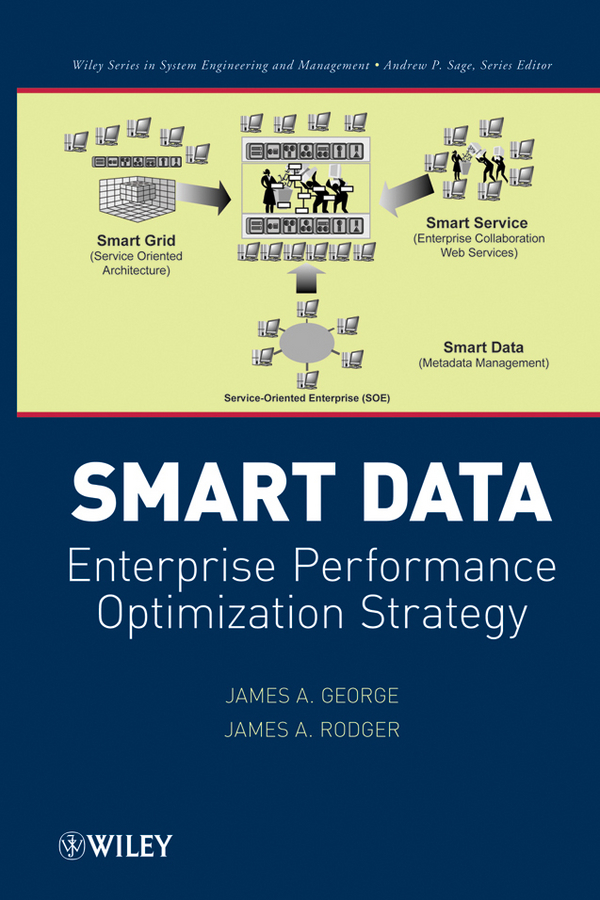 George James A. Smart Data. Enterprise Performance Optimization Strategy