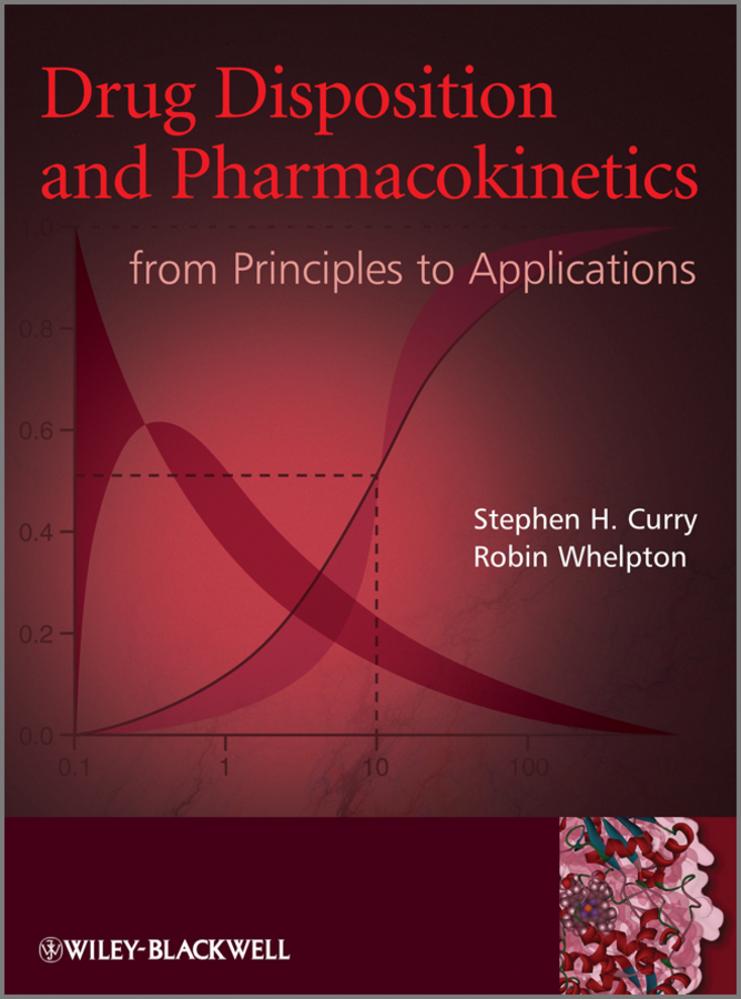 Curry Stephen H. Drug Disposition and Pharmacokinetics. From Principles to Applications curry stephen h drug disposition and pharmacokinetics from principles to applications