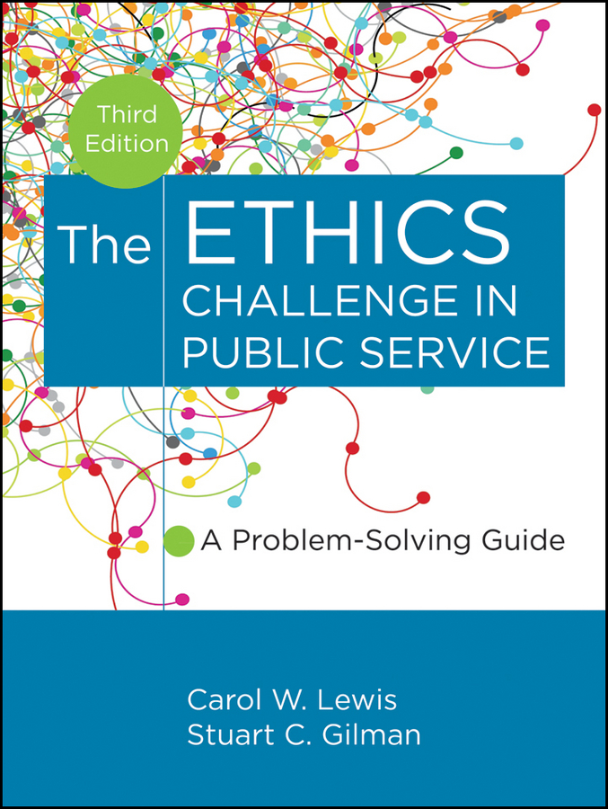 Gilman Stuart C. The Ethics Challenge in Public Service. A Problem-Solving Guide skepticism in ethics paper