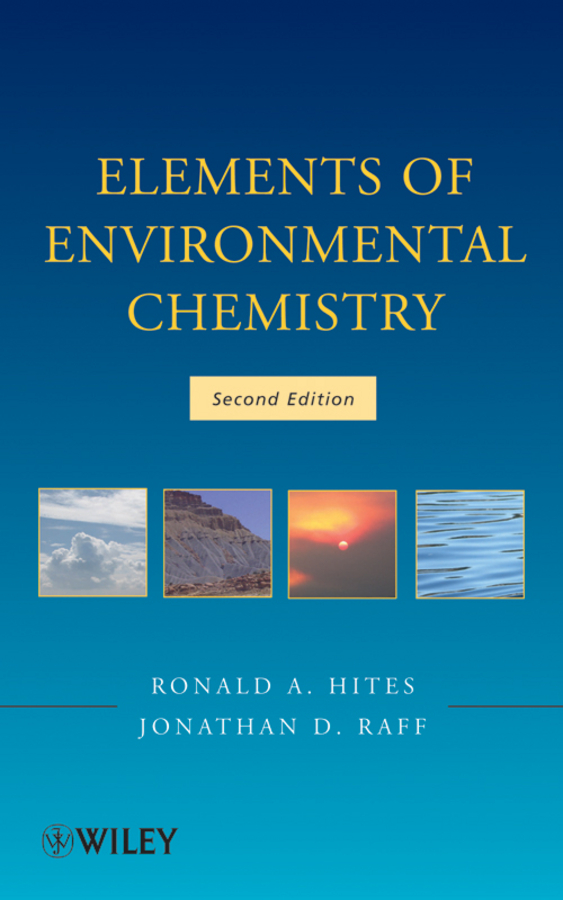 Hites Ronald A. Elements of Environmental Chemistry j j griffin chemical recreations a popular manual of experimental chemistry