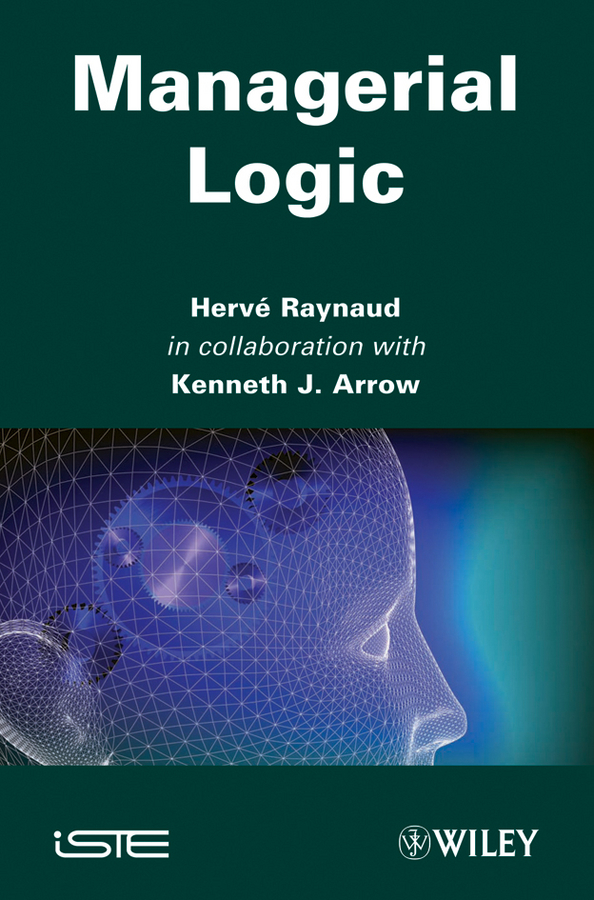 Raynaud Harvé Managerial Logic caroline wang managerial decision making leadership the essential pocket strategy book