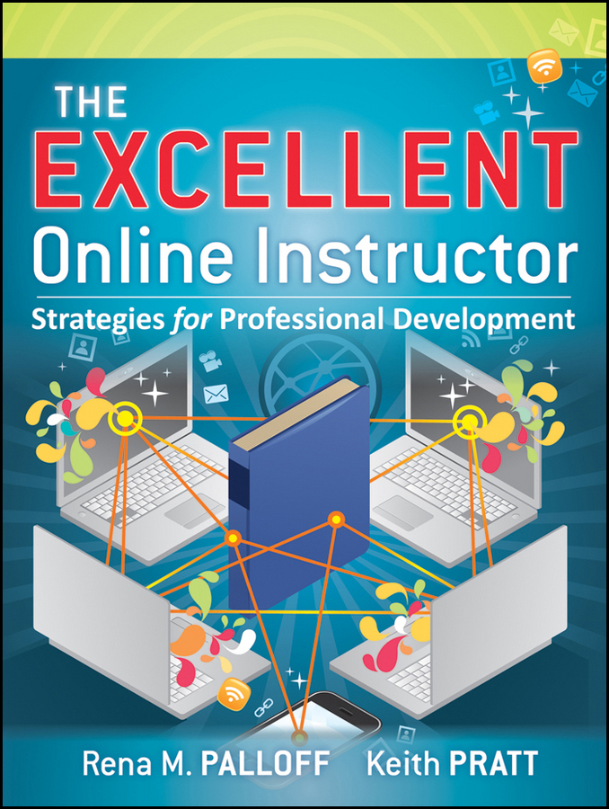 Фото - Palloff Rena M. The Excellent Online Instructor. Strategies for Professional Development the perfect online course best practices for designing and teaching pb