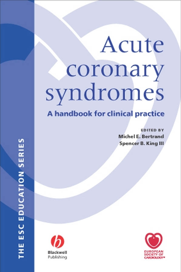 Bertrand Michael Acute Coronary Syndromes. A Handbook for Clinical Practice