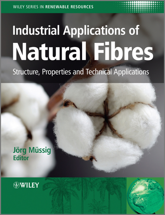 Stevens Christian Industrial Applications of Natural Fibres. Structure, Properties and Technical Applications