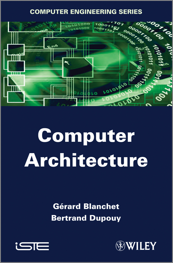 Blanchet Gérard Computer Architecture the four books on architecture