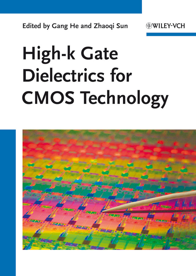 He Gang High-k Gate Dielectrics for CMOS Technology juan martinez vega dielectric materials for electrical engineering