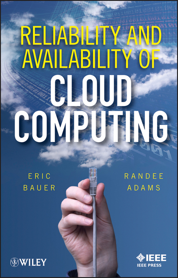 Adams Randee Reliability and Availability of Cloud Computing