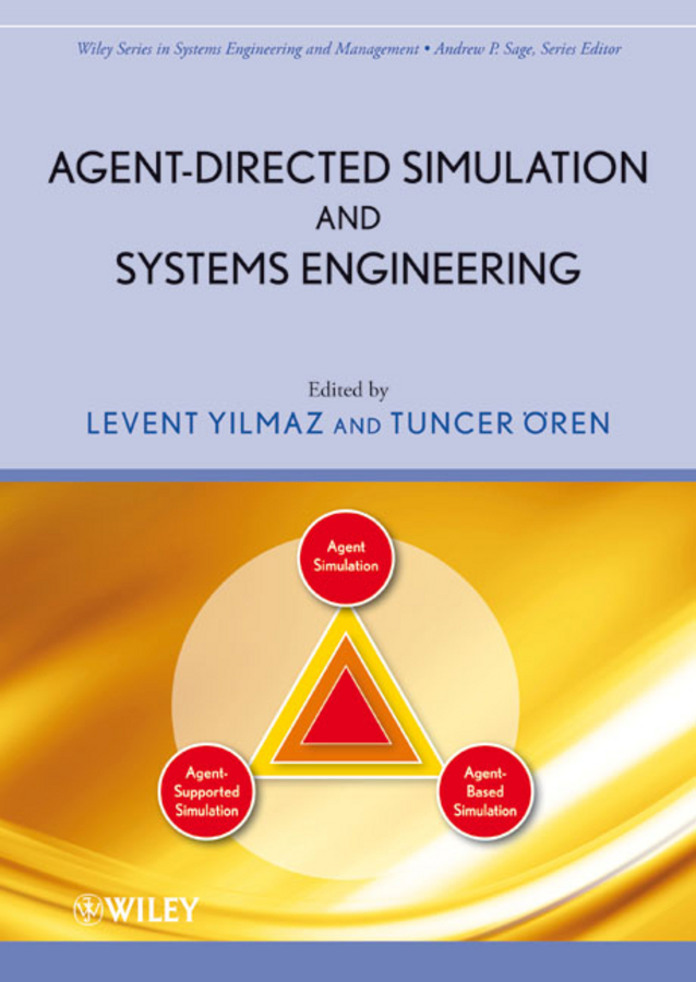 Tuncer Oren Agent-Directed Simulation and Systems Engineering bohdan oppenheim w lean for systems engineering with lean enablers for systems engineering