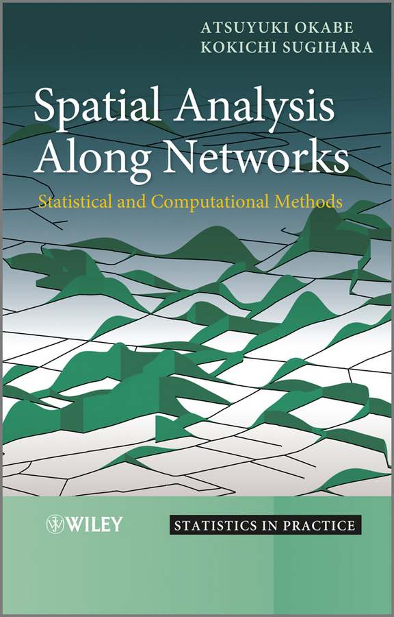 Okabe Atsuyuki Spatial Analysis Along Networks. Statistical and Computational Methods браслеты element47 by jv toe 340 60139