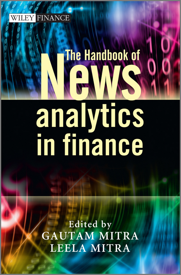 Mitra Gautam The Handbook of News Analytics in Finance mitra gautam the handbook of news analytics in finance isbn 9781119990802