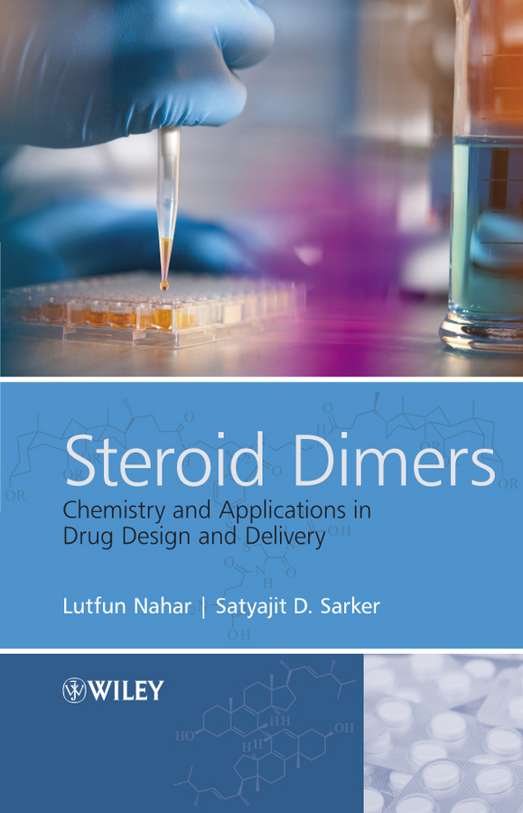 Nahar Chowdhury Lutfun Steroid Dimers. Chemistry and Applications in Drug Design and Delivery ryan donnelly f novel delivery systems for transdermal and intradermal drug delivery