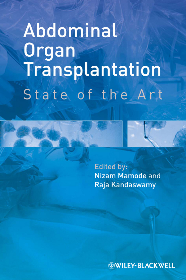Mamode Nizam Abdominal Organ Transplantation. State of the Art fronek jiri handbook of renal and pancreatic transplantation