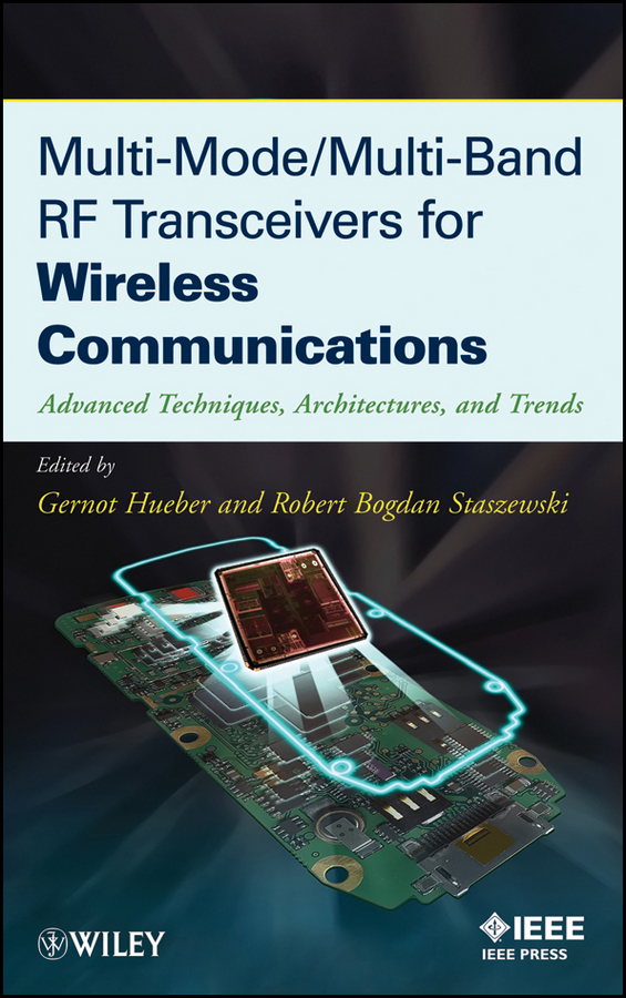 Hueber Gernot Multi-Mode / Multi-Band RF Transceivers for Wireless Communications. Advanced Techniques, Architectures, and Trends 507 194 190 031 средняя