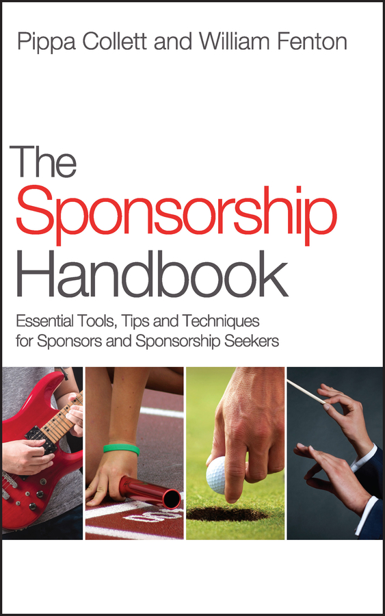 Fenton William The Sponsorship Handbook. Essential Tools, Tips and Techniques for Sponsors and Sponsorship Seekers