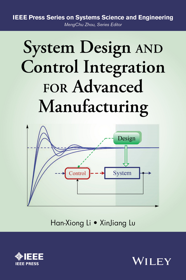 Фото - Li Han-Xiong System Design and Control Integration for Advanced Manufacturing hae soo kwak nano and microencapsulation for foods