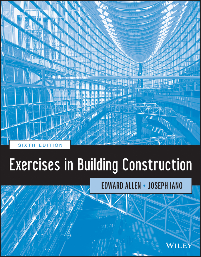 Iano Joseph Exercises in Building Construction joe tye all hands on deck 8 essential lessons for building a culture of ownership