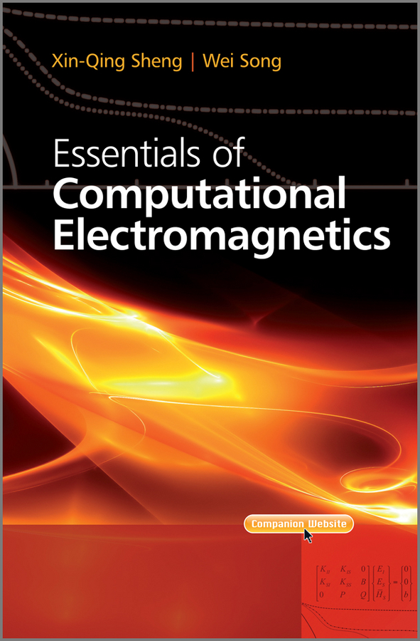 Song Wei Essentials of Computational Electromagnetics eisley joe g analysis of structures an introduction including numerical methods