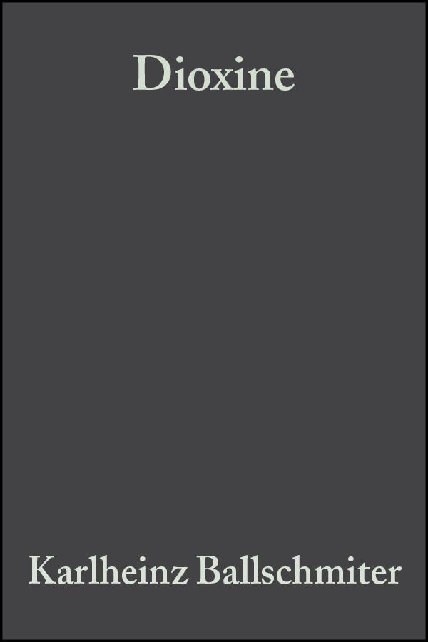 Bacher Reiner Dioxine. Chemie, Analytik, Vorkommen, Umweltverhalten und Toxikologie der halogenierten Dibenzo-p-dioxine und Dibenzofurane der uberflussige mensch