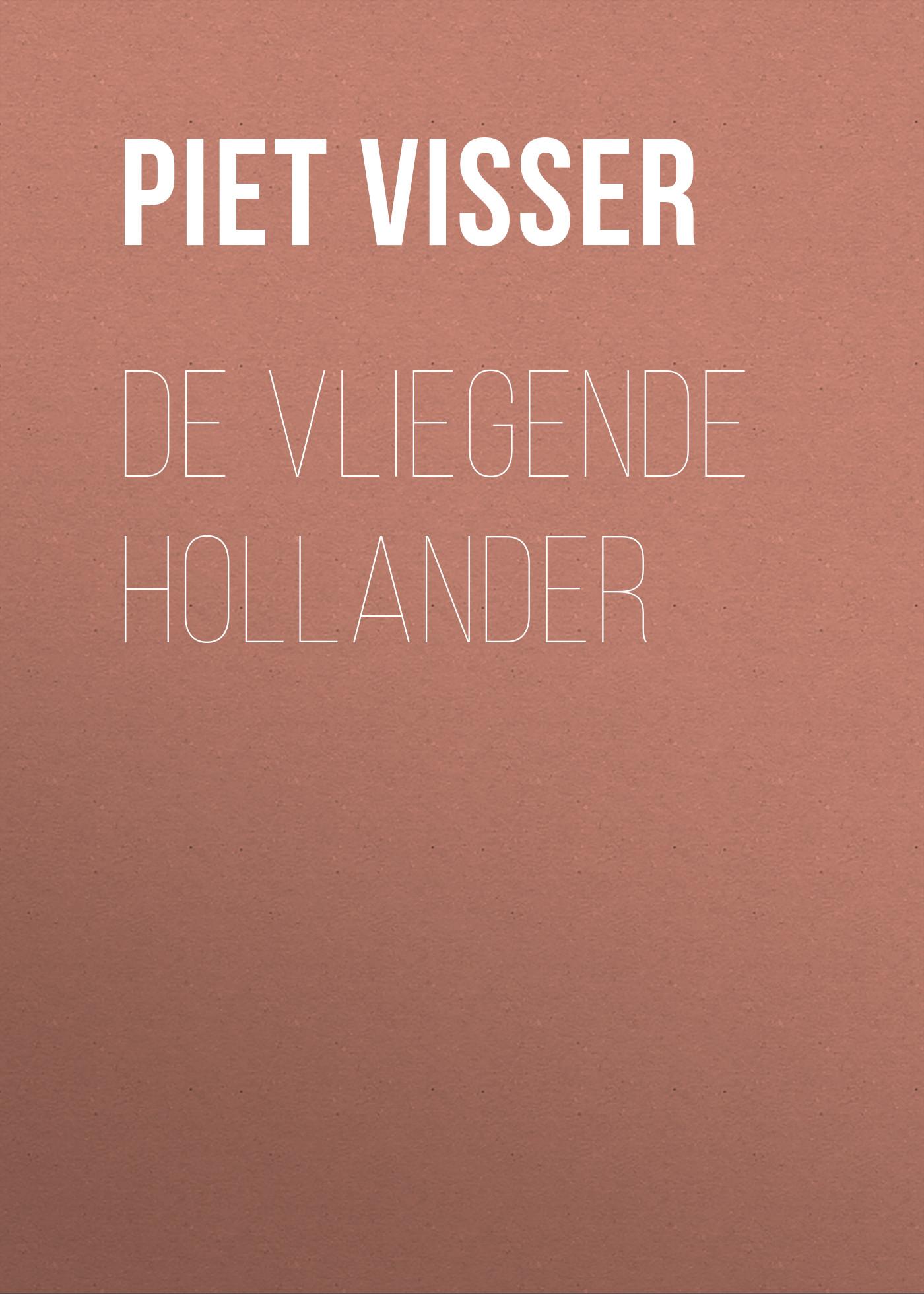 Piet Visser De vliegende Hollander