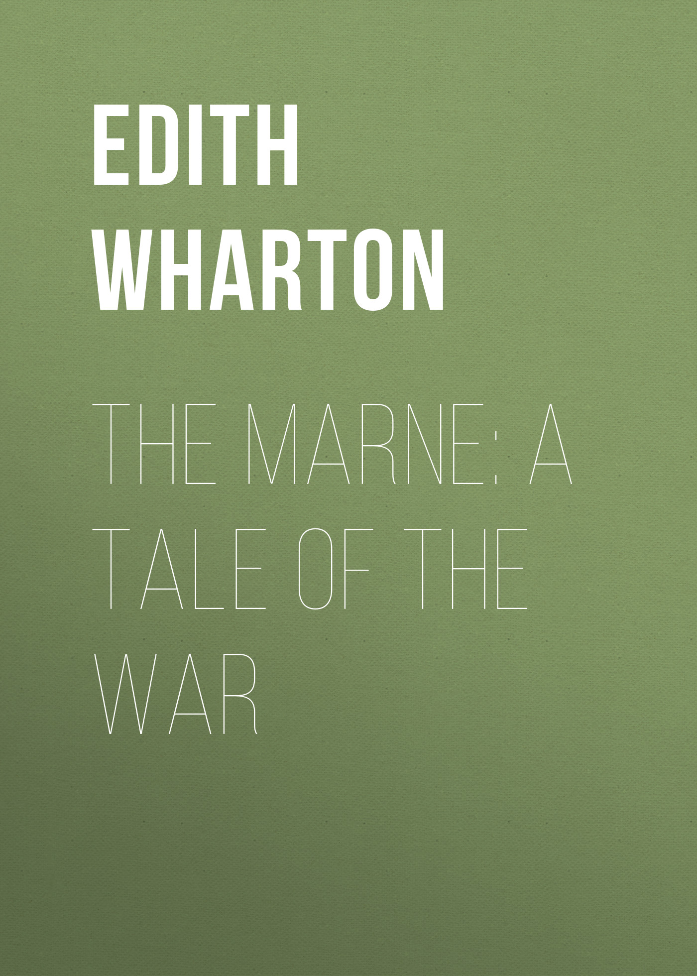 Edith Wharton The Marne: A Tale of the War edith wharton sous la neige