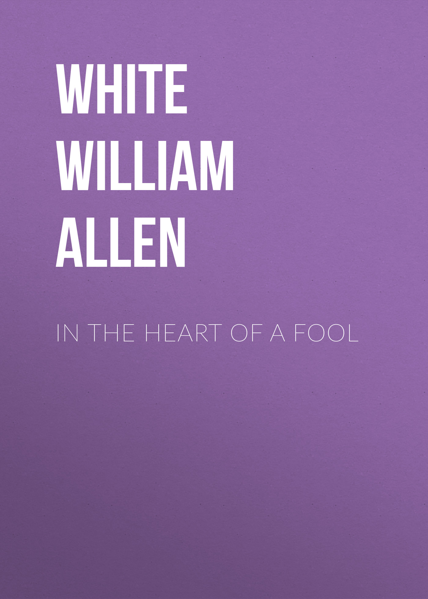 White William Allen In the Heart of a Fool a wunderer 24 etuden in allen tonarten