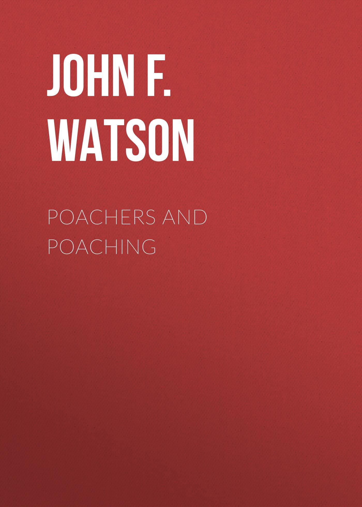 John F.L.S. Poachers and Poaching