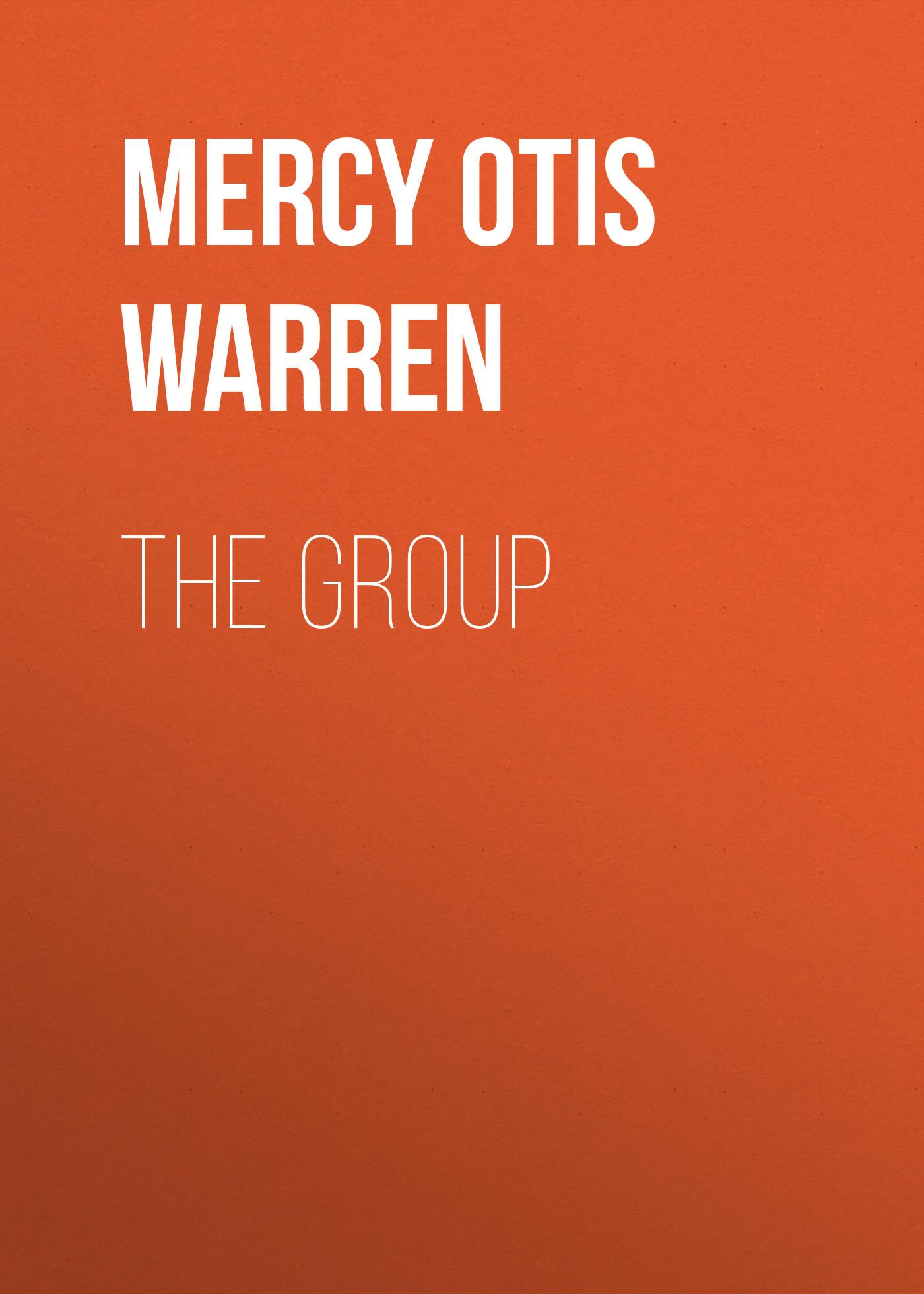 Mercy Otis Warren The Group
