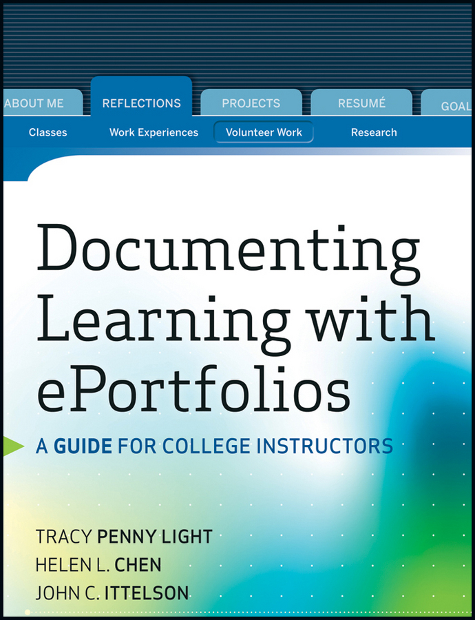 Tracy Light Penny Documenting Learning with ePortfolios. A Guide for College Instructors