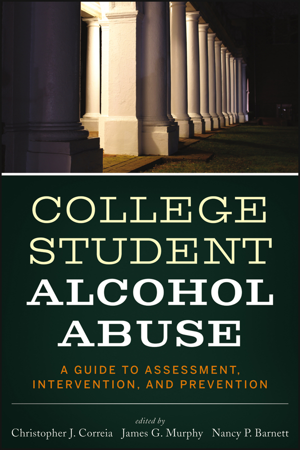 James Murphy G. College Student Alcohol Abuse. A Guide to Assessment, Intervention, and Prevention religiosity and alcohol drinking of modern thai youths