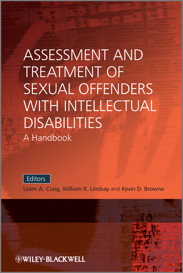 Kevin Browne D. Assessment and Treatment of Sexual Offenders with Intellectual Disabilities. A Handbook laws d richard cognitive approaches to the assessment of sexual interest in sexual offenders