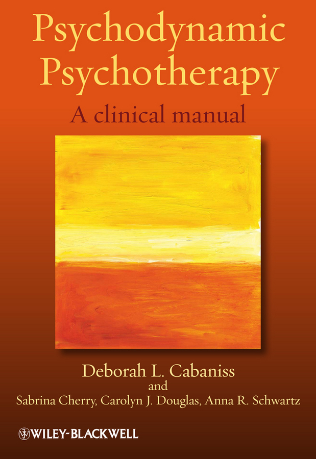 Sabrina Cherry Psychodynamic Psychotherapy. A Clinical Manual