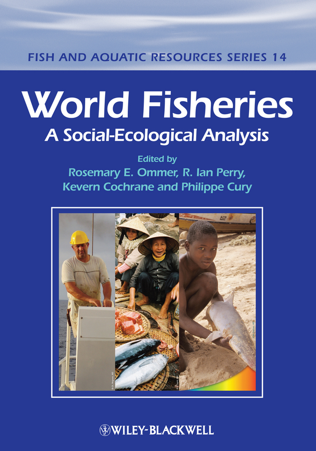 Rosemary Ommer World Fisheries. A Social-Ecological Analysis