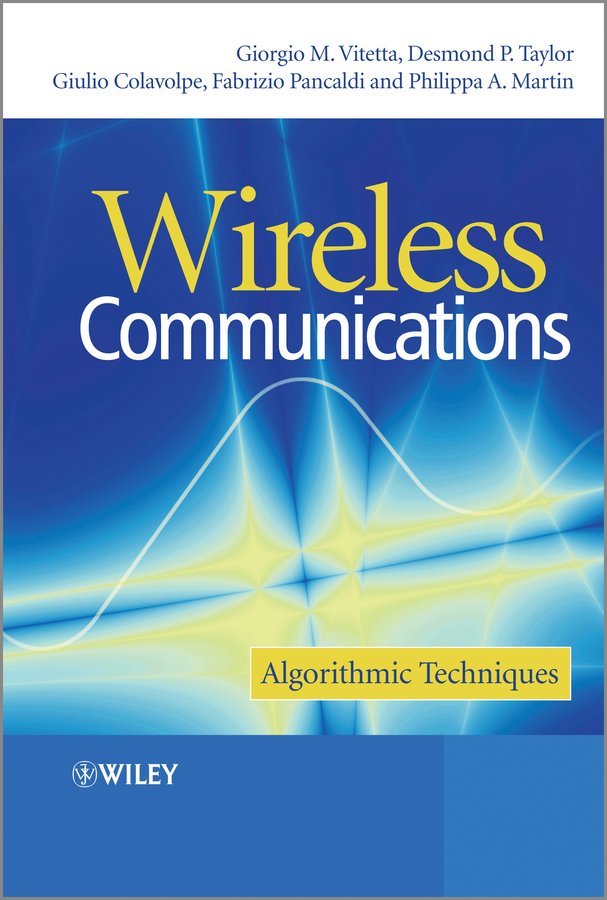 Giulio Colavolpe Wireless Communications. Algorithmic Techniques giulio colavolpe wireless communications algorithmic techniques
