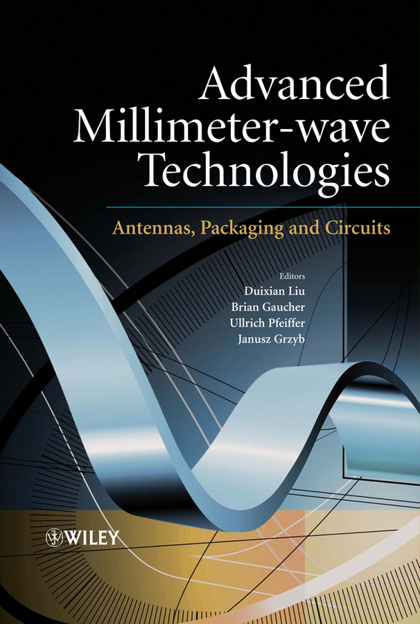 Ulrich Pfeiffer Advanced Millimeter-wave Technologies. Antennas, Packaging and Circuits huang yi reverberation chambers theory and applications to emc and antenna measurements