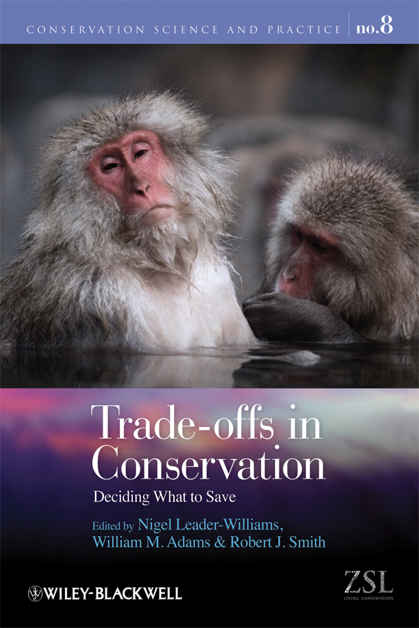 Nigel Leader-Williams Trade-offs in Conservation. Deciding What to Save julia peters tang pivot points five decisions every successful leader must make