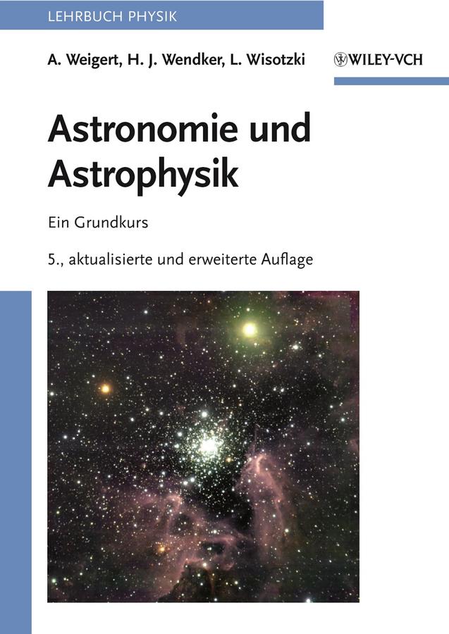 Alfred Weigert Astronomie und Astrophysik. Ein Grundkurs lutz volker jorg herold grundlagen der kosten und leistungsrechnung