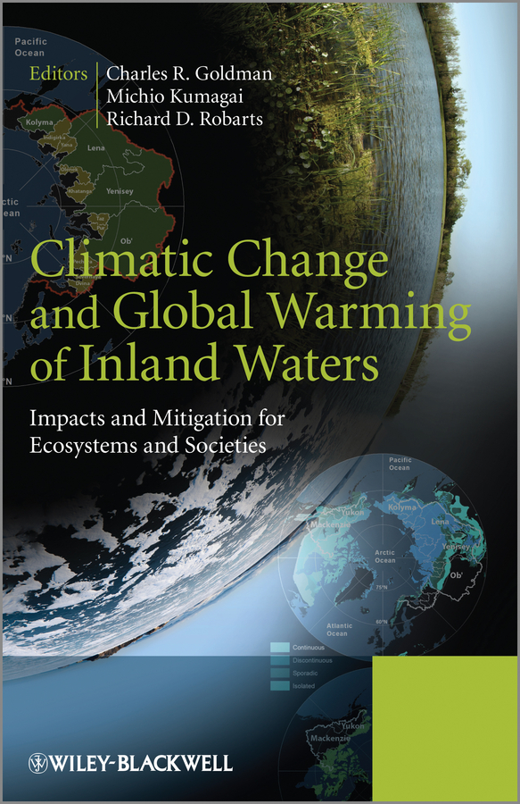 Michio Kumagai Climatic Change and Global Warming of Inland Waters. Impacts and Mitigation for Ecosystems and Societies