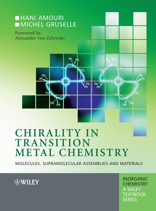 Hani Amouri Chirality in Transition Metal Chemistry. Molecules, Supramolecular Assemblies and Materials kurt kolasinski w physical chemistry how chemistry works
