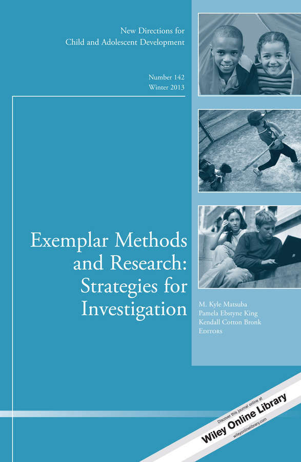 Kendall Bronk Cotton Exemplar Methods and Research: Strategies for Investigation. New Directions for Child and Adolescent Development, Number 142 kendall bronk cotton exemplar methods and research strategies for investigation new directions for child and adolescent development number 142