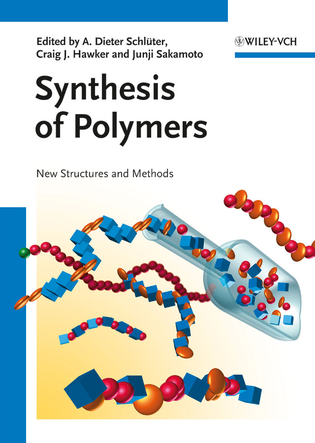 Craig Hawker Synthesis of Polymers. New Structures and Methods