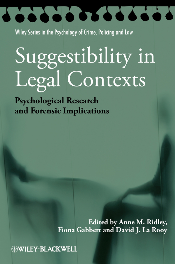 Fiona Gabbert Suggestibility in Legal Contexts. Psychological Research and Forensic Implications charles green h the trusted advisor fieldbook a comprehensive toolkit for leading with trust